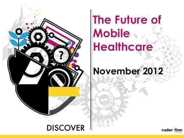 The Future ofMobileHealthcareNovember 2012