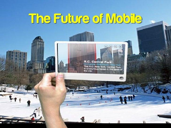The Future of Mobile