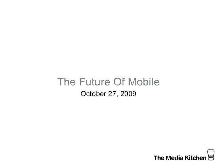 The Future Of Mobile October 27, 2009