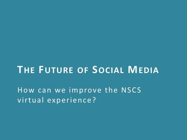 The Future of NSCS Social Media