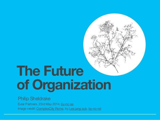 The Future of Organization