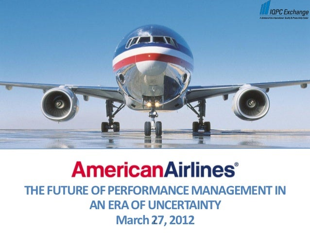 THE FUTURE OF PERFORMANCE MANAGEMENT IN          AN ERA OF UNCERTAINTY               March 27, 2012                   1