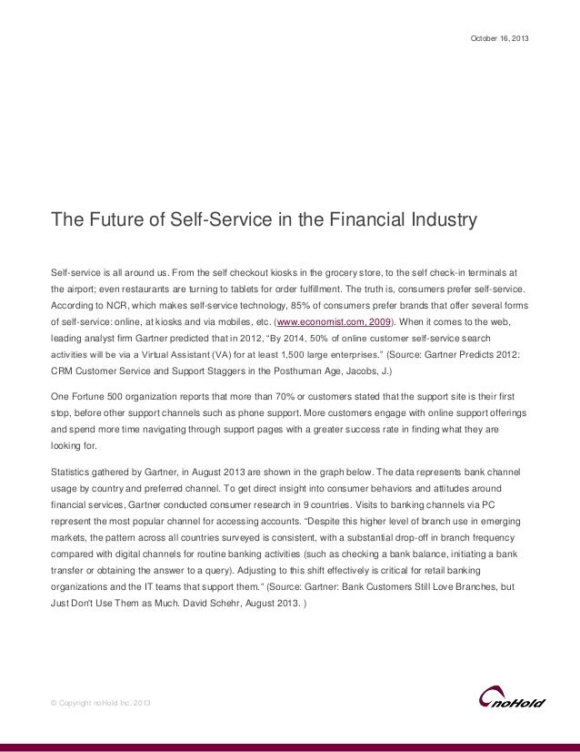 October 16, 2013  The Future of Self-Service in the Financial Industry Self-service is all around us. From the self checko...