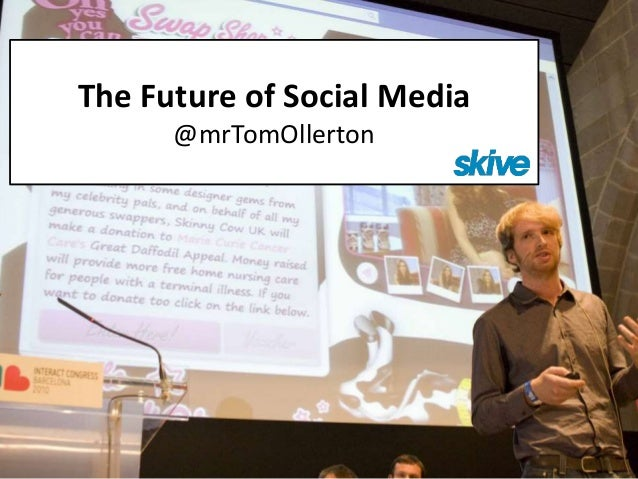 The Future of Social Media @mrTomOllerton