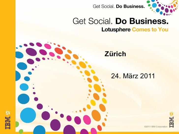 Zürich       24. März 2011‹#›             ©2011 IBM Corporation