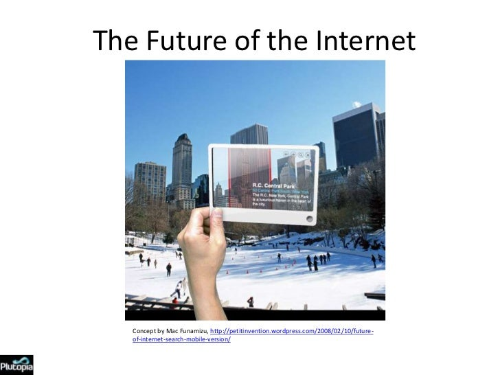 The Future of the Internet<br />Concept by Mac Funamizu, http://petitinvention.wordpress.com/2008/02/10/future-of-internet...