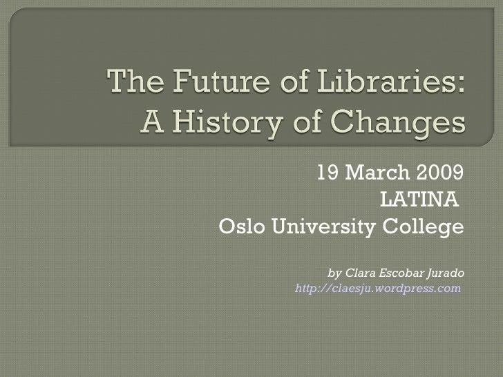 19 March 2009 LATINA  Oslo University College by Clara Escobar Jurado http://claesju.wordpress.com