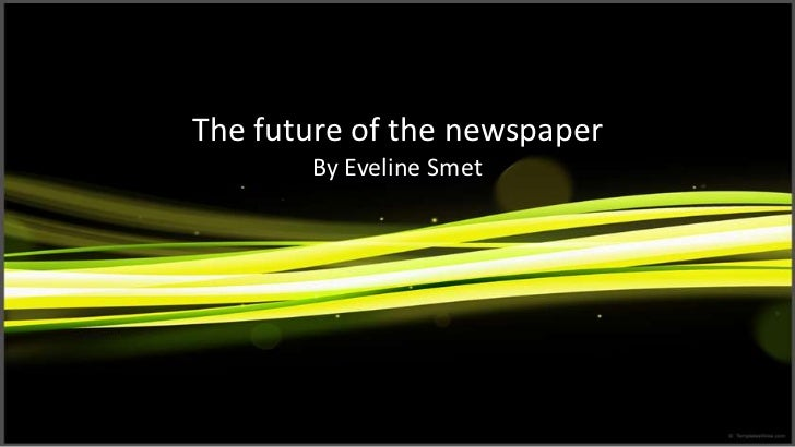 The future of the newspaper<br />By Eveline Smet<br />