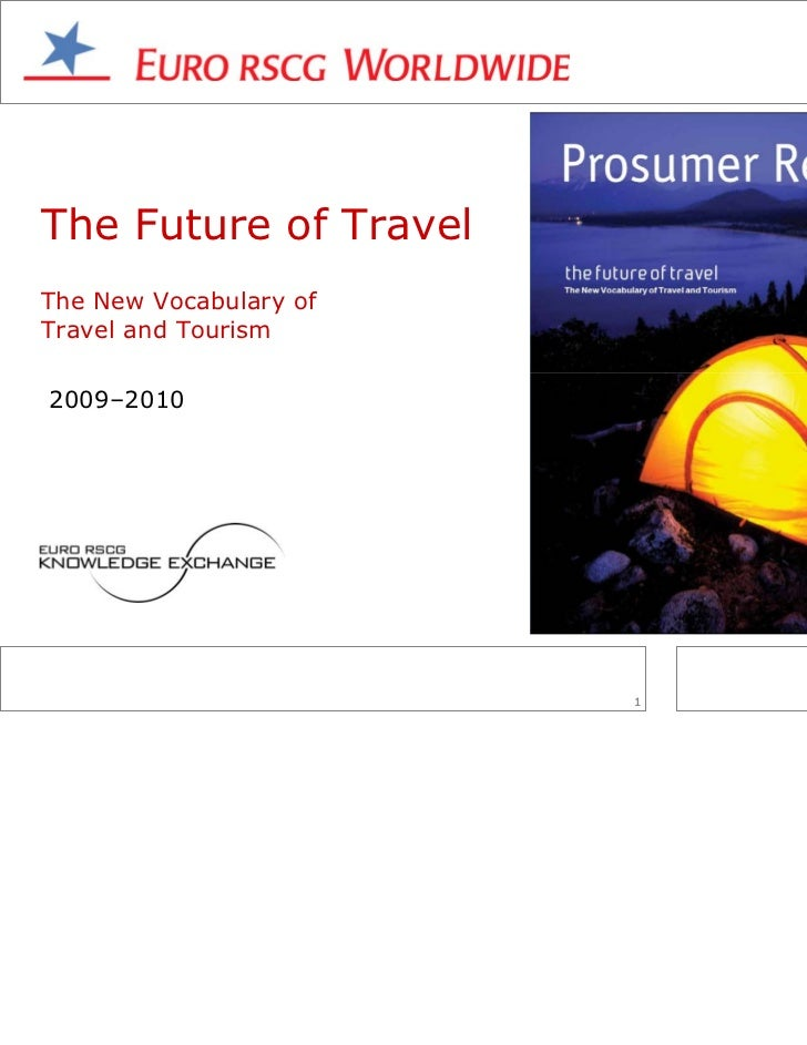 The Future of TravelThe New Vocabulary ofTravel and Tourism2009–2010                        1