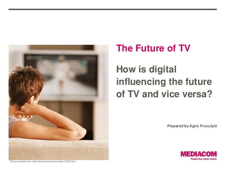 The Future of TV                                                                      How is digital                      ...