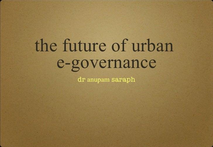 The future of urban e governance