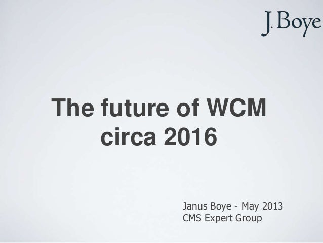 The future of wcm in 2016