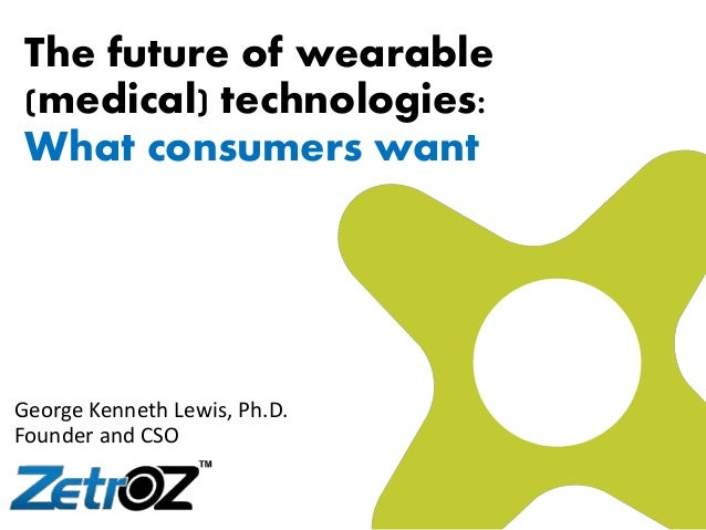 Wearable Medical Technology The future of w...