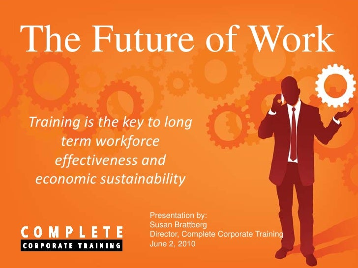 The Future of Work Training is the key to long      term workforce     effectiveness and  economic sustainability         ...