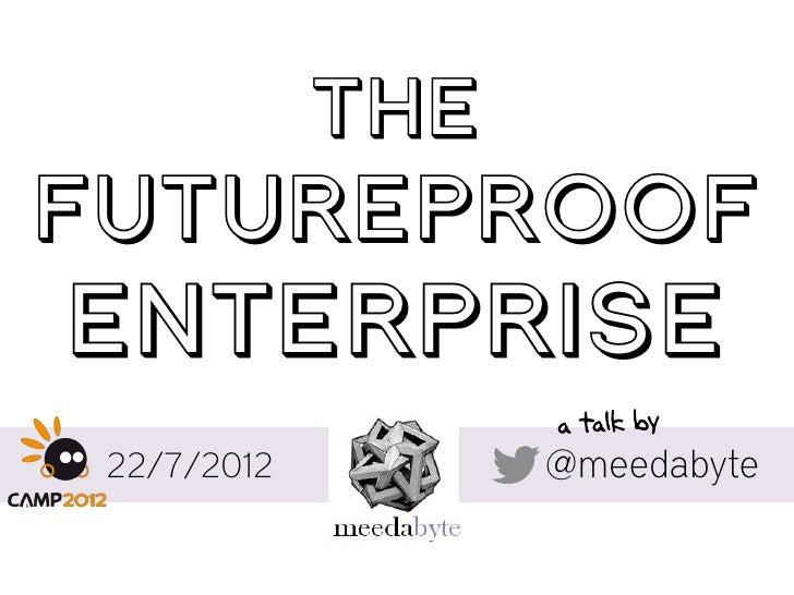 The Future Proof Enterprise