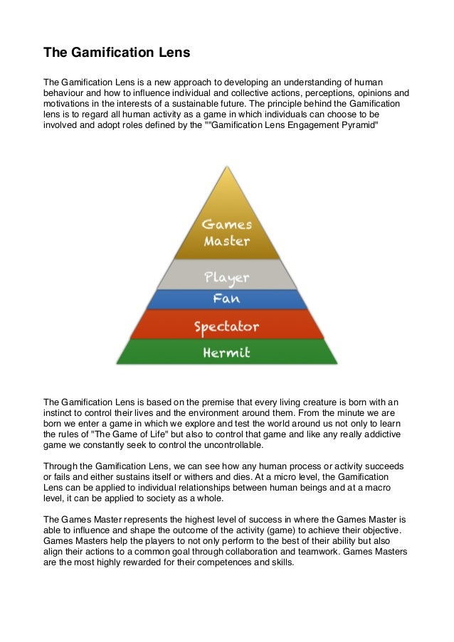 The Gamification Lens    The Gamification Lens is a new approach to developing an understanding of human behaviour and how t...