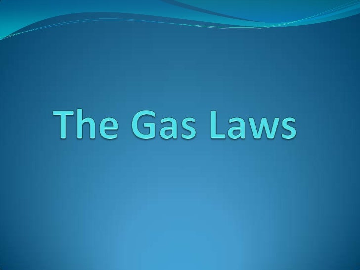 The Gas Laws<br />