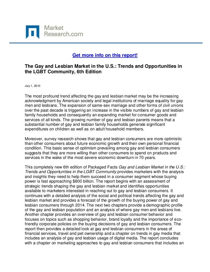 Get more info on this report!The Gay and Lesbian Market in the U.S.: Trends and Opportunities inthe LGBT Community, 6th Ed...