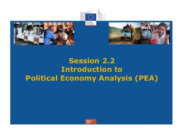 Session 2.2          Introduction toPolitical Economy Analysis (PEA)