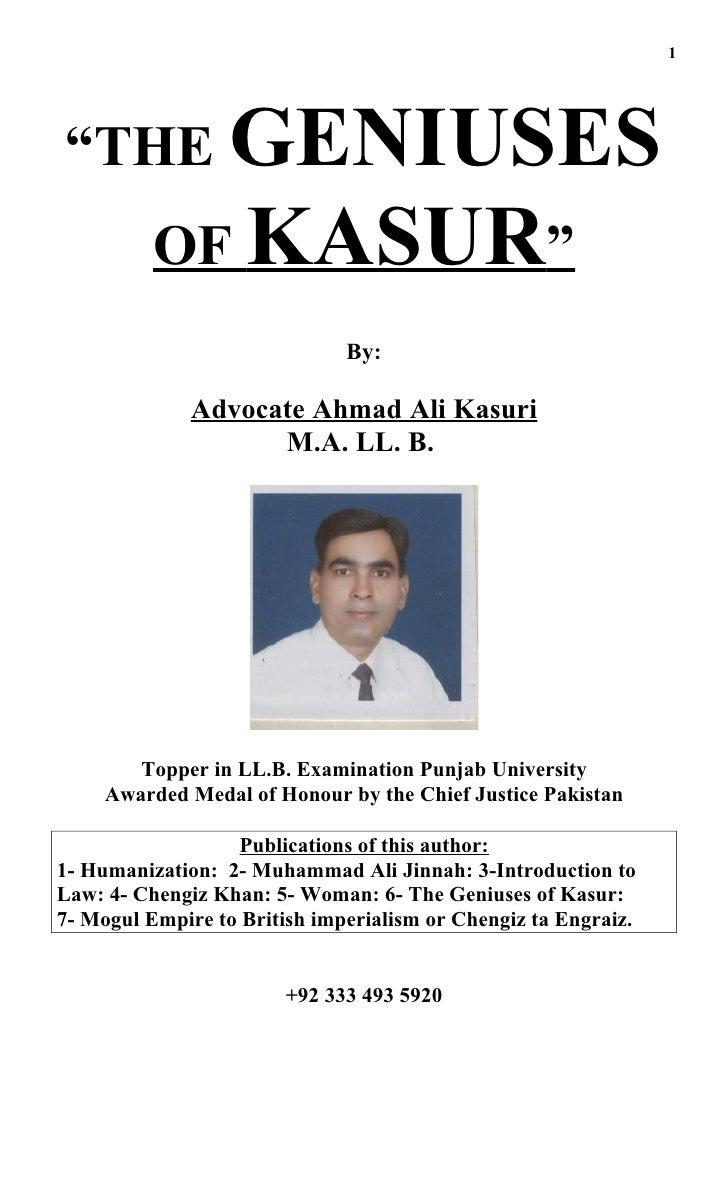 """1     """"THE GENIUSES           OF KASUR""""                               By:                Advocate Ahmad Ali Kasuri        ..."""