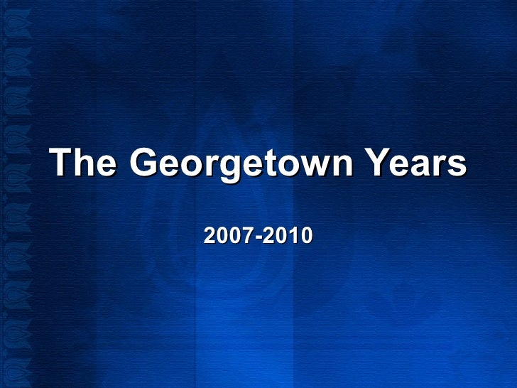 The Georgetown Years