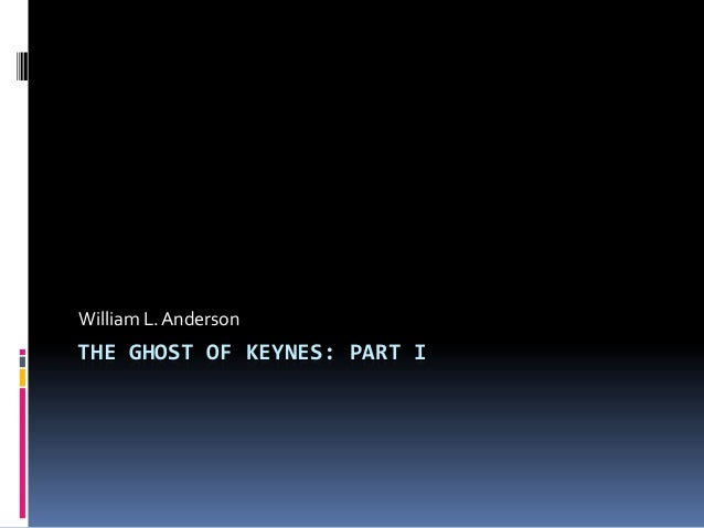 The Ghost of Keynes, Lecture 1 - William Anderson