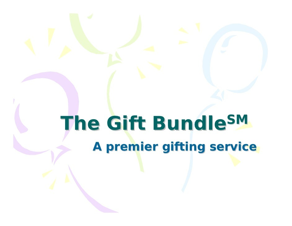 The Gift    BundleSM     A premier gifting service