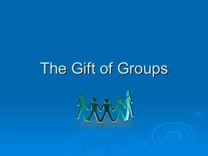 The gift of groups