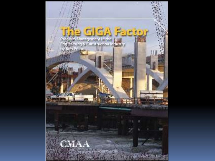 """The Giga Factor• I am pleased to announce that CMAA has  published my third book, """"The Giga Factor:  Program Management in..."""
