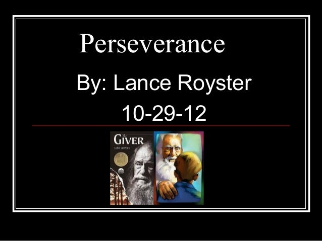 PerseveranceBy: Lance Royster     10-29-12