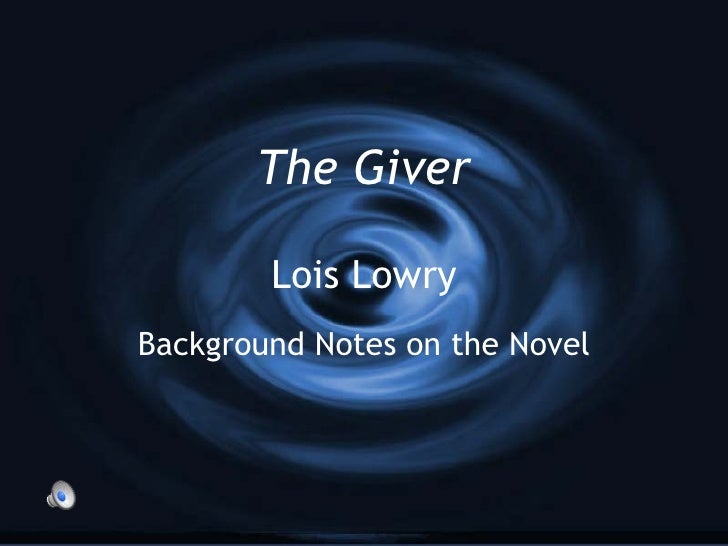 The Giver   Lois Lowry Background Notes on the Novel