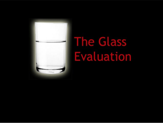 The glass evaluation