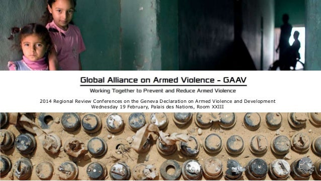 2014 Regional Review Conferences on the Geneva Declaration on Armed Violence and Development Wednesday 19 February 2014, 1...