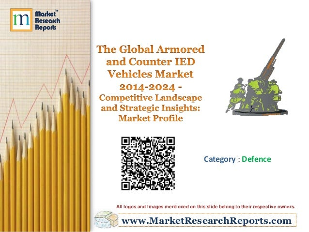 The Global Armored and Counter IED Vehicles Market 2014-2024 - Competitive Landscape and Strategic Insights: Market Profile