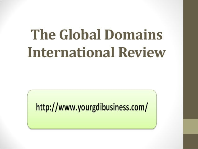 The global domains international review ppt