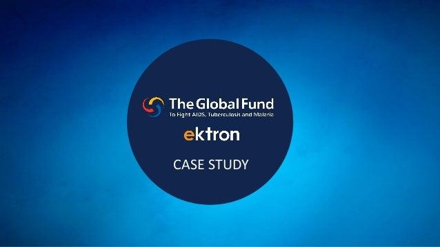 Ektron London Conference - Ektron Case Study: The Global Fund