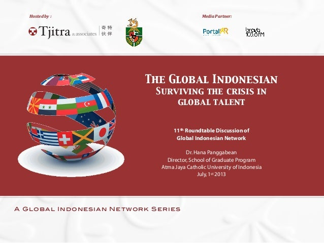 Hosted  by  : ! !! Media  Partner: A Global Indonesian Network Series The Global Indonesian Surviving the crisis in ...