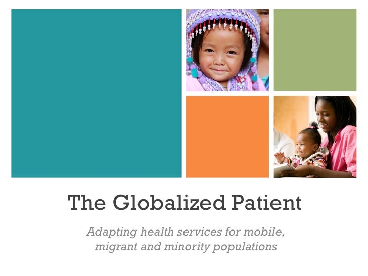 The Globalized Patient Adapting health services for mobile,  migrant and minority populations