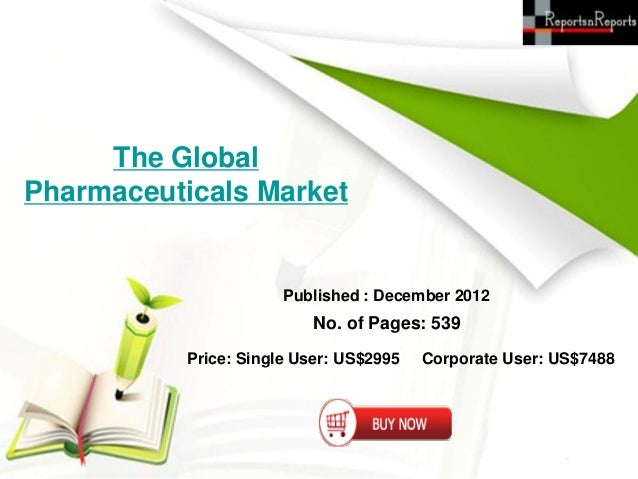 The GlobalPharmaceuticals Market                       Published : December 2012                           No. of Pages: 5...