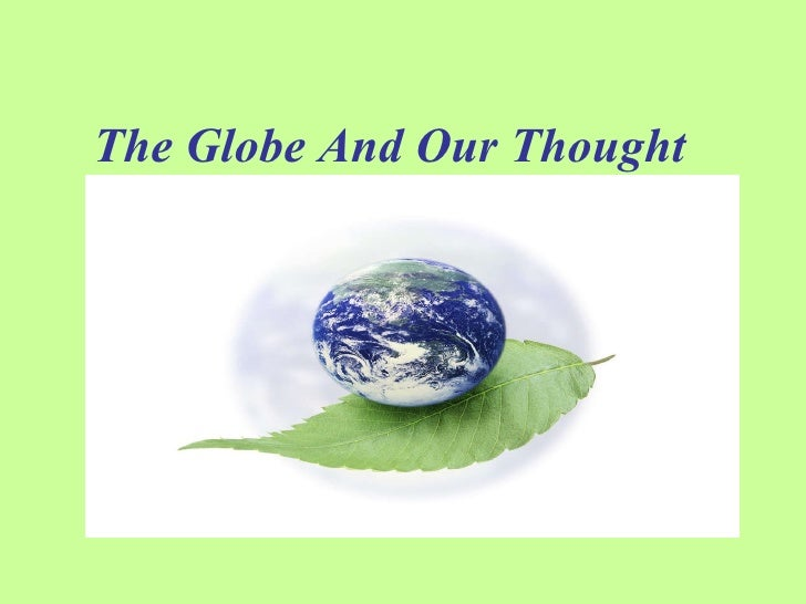 The Globe And Our Thought