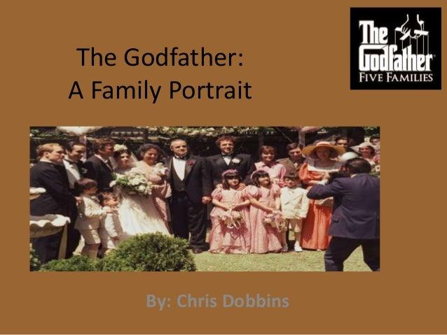 The Godfather:A Family Portrait       By: Chris Dobbins