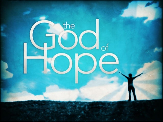 Introduction: • Learning about the God of Hope can help us to find refuge through tough times and joy through every day. •...