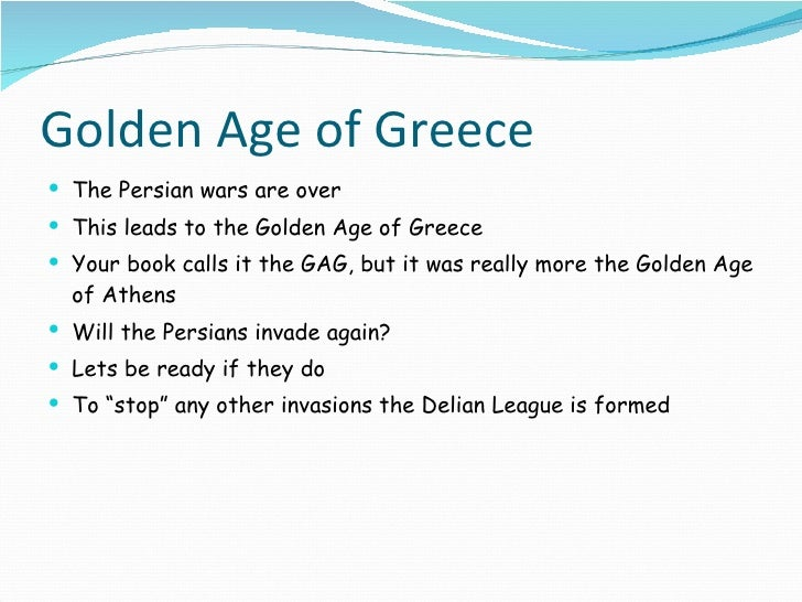 golden age of greece essay Essay on the golden age of athens - in 400 bc, the athenian civilization experienced a golden age the athens experienced a great amount of peace and prosperity due to their contact and trade with others, and rare warring during this time, ideas and philosophies were produced.