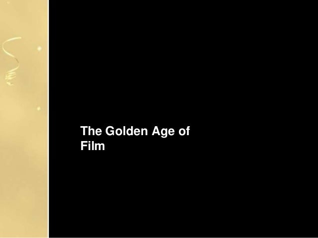 The Golden Age of Film
