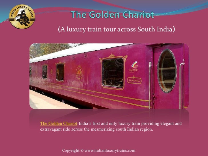 (A luxury train tour across South India)The Golden Chariot-India's first and only luxury train providing elegant andextrav...