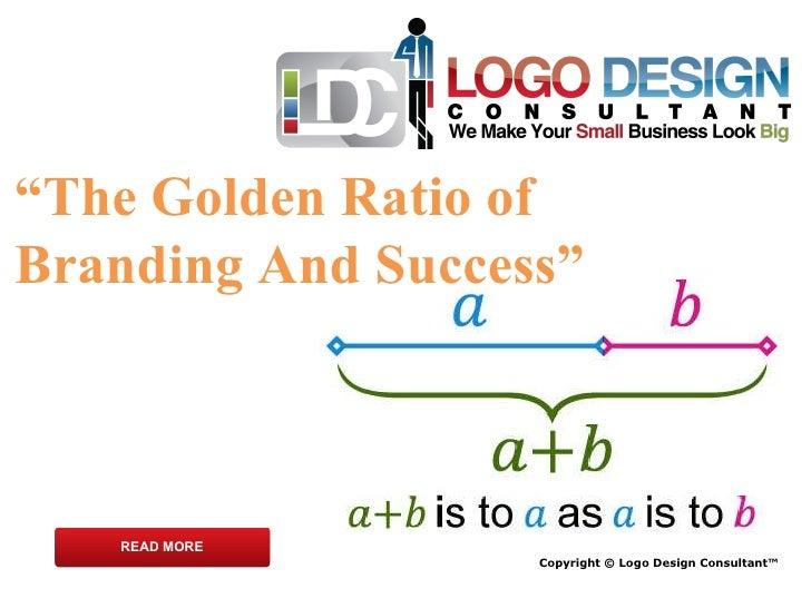 "Copyright © Logo Design Consultant™ READ MORE "" The Golden Ratio of Branding And Success"""