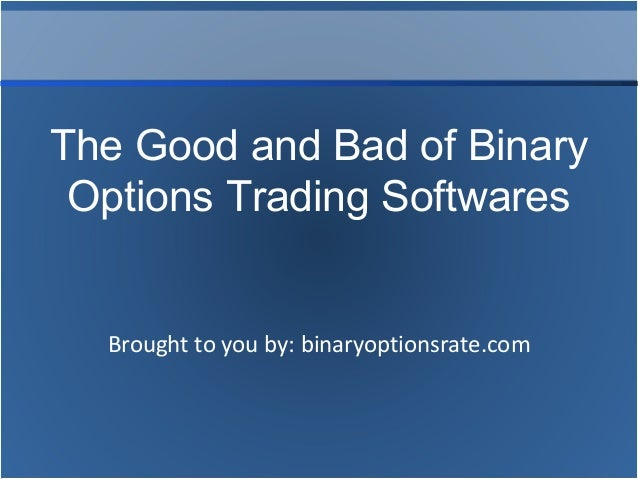 Binary options trading good or bad