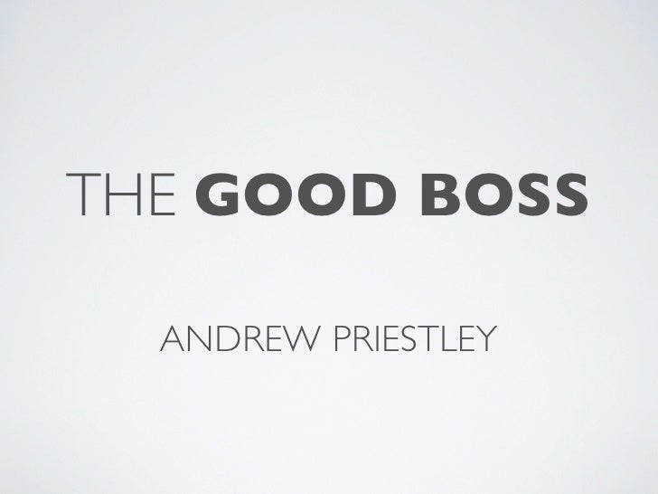 THE GOOD BOSS  ANDREW PRIESTLEY