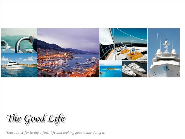 The Good Life Your source for living a finer life and looking good while doing it.