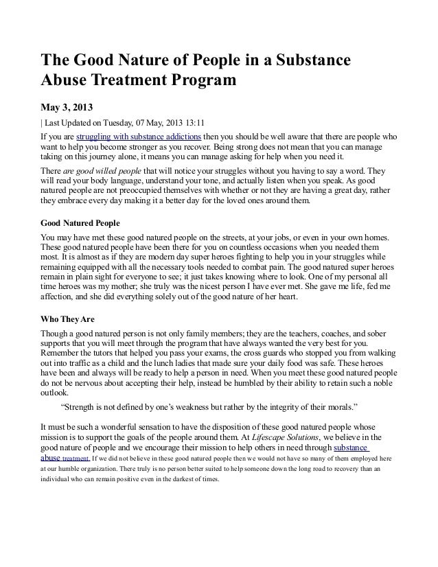 The Good Nature of People in a SubstanceAbuse Treatment ProgramMay 3, 2013| Last Updated on Tuesday, 07 May, 2013 13:11If ...
